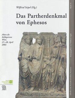 Das Partherdenkmal von Ephesos von Seipel,  Wilfried