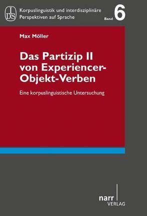 Das Partizip II von Experiencer-Objekt-Verben von Moeller,  Max