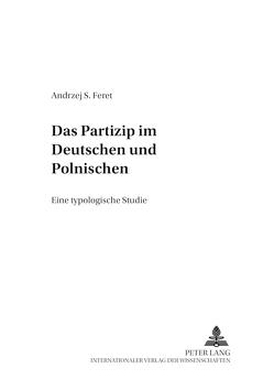 Das Partizip im Deutschen und Polnischen von Feret,  Andrzej S.