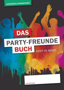 Das Party-Freunde Buch – Junggesellenabschied von Bender-Praß,  Ronja, Kleinbauer,  Nina