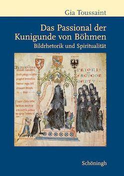 Das Passional der Kunigunde von Böhmen von Toussaint,  Gia