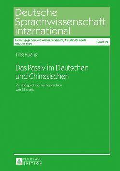 Das Passiv im Deutschen und Chinesischen von Huang,  Ting