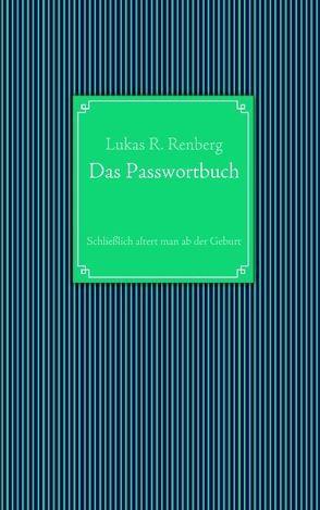 Das Passwortbuch von Renberg,  Lukas R.