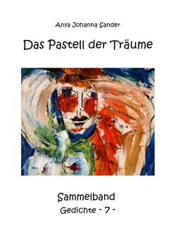 Das Pastell der Träume von Sander,  Anya Johanna