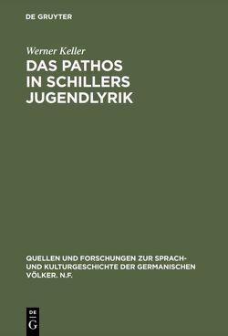 Das Pathos in Schillers Jugendlyrik von Keller,  Werner
