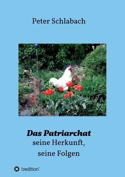 Das Patriarchat von Schlabach,  Peter