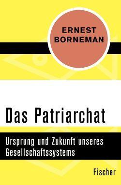 Das Patriarchat von Borneman,  Ernest