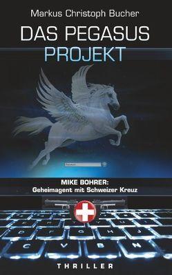 Das Pegasus Projekt von Bucher,  Markus Christoph