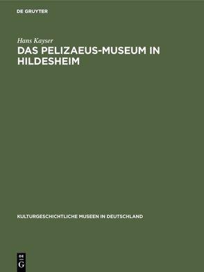Das Pelizaeus-Museum in Hildesheim von Kayser,  Hans