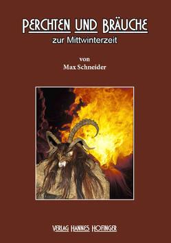 Perchten und Bräuche zur Mittwinterzeit von Dr. Schneider,  Max