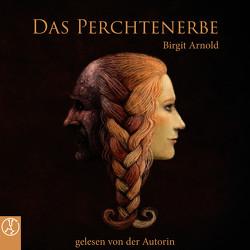 Das Perchtenerbe von Arnold,  Birgit