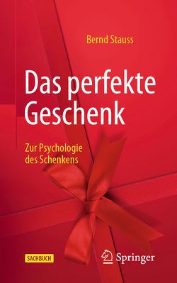 Das perfekte Geschenk von Stauss,  Bernd