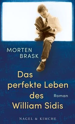 Das perfekte Leben des William Sidis von Brask,  Morten, Urban-Halle,  Peter