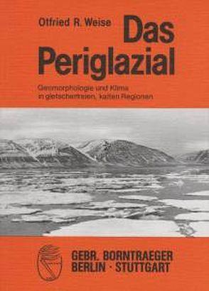 Das Periglazial von Weise,  Otfried R