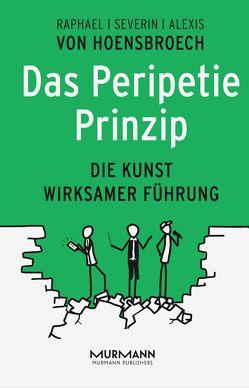 Das Peripetie-Prinzip von Sattelberger,  Thomas, von Hoensbroech,  Alexis, von Hoensbroech,  Raphael, von Hoensbroech,  Severin