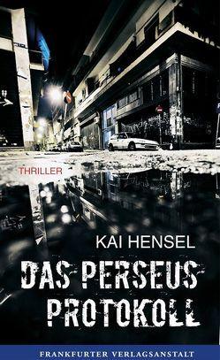 Das Perseus-Protokoll von Hensel,  Kai