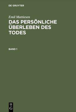 Das persönliche Überleben des Todes von Bauer,  Eberhard, Mattiesen,  Emil