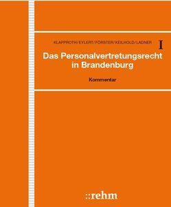 Das Personalvertretungsrecht in Brandenburg von Eidtner,  Fabian, Eylert,  Mario, Keilhold,  Axel, Konzack,  Doreen, Ladner,  Claus Peter
