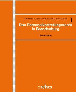 Das Personalvertretungsrecht in Brandenburg von Eidtner,  Fabian, Eylert,  Mario, Keilhold,  Axel