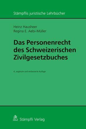 Das Personenrecht des Schweizerischen Zivilgesetzbuches von Aebi-Müller,  Regina E, Hausheer,  Heinz