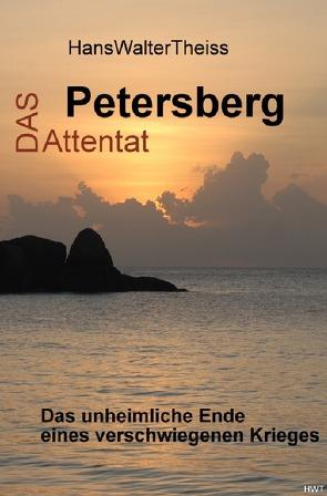 Das Petersberg Attentat von Theiss,  Hans-Walter