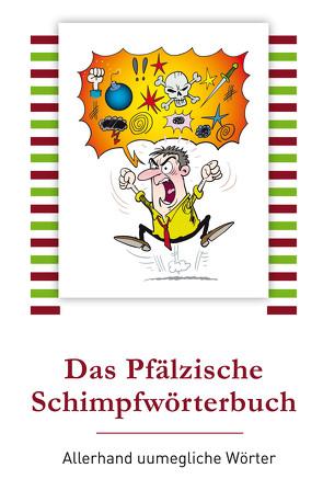 Das Pfälzische Schimpfwörterbuch von Sauer,  Walter