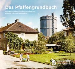 Das Pfaffengrundbuch von Stadtteilverein,  Heidelberg-Pfaffengrund e. V.