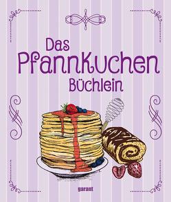 Das Pfannkuchenbüchlein von garant Verlag GmbH
