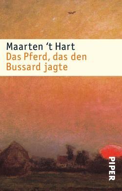 Das Pferd, das den Bussard jagte von Hart,  Maarten 't, Holberg,  Marianne