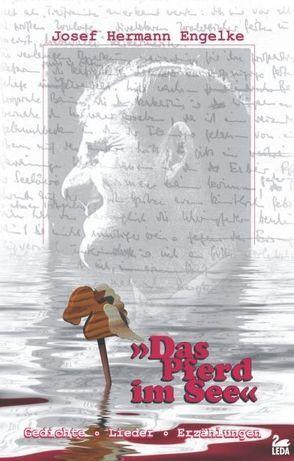 Das Pferd im See von Engelke,  Josef H, Kai,  Engelke