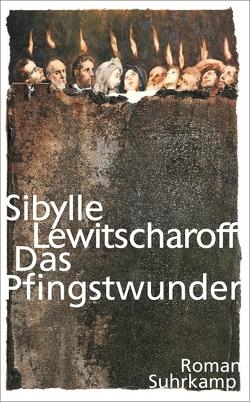 Das Pfingstwunder von Lewitscharoff,  Sibylle