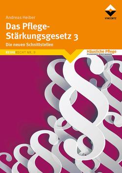 Das Pflege-Stärkungsgesetz 3 von Heiber,  Andreas