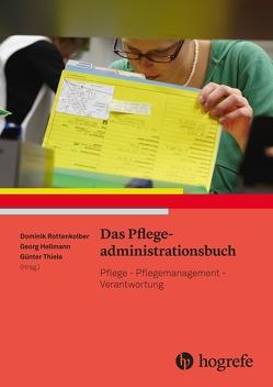 Das Pflegeadministrationsbuch von Hellmann,  Georg, Rottenkolber,  Dominik, Thiele,  Günter