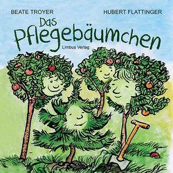Das Pflegebäumchen von Flattinger,  Hubert, Troyer,  Beate