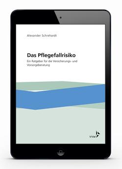 Das Pflegefallrisiko von Schrehardt,  Alexander