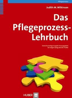 Das Pflegeprozess-Lehrbuch von Fischer,  Jörn, Georg,  Jürgen, Hinrichs,  Silke;Herrmann,  Michael, Wilkinson,  Judith M