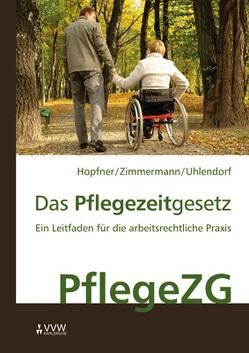 Das Pflegezeitgesetz von Hopfner,  Sebastian, Konradi,  Jerom, Uhlendorf,  Anne, Zimmermann,  Ylva