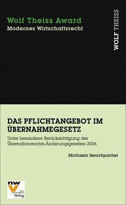 Das Pflichtangebot im Übernahmegesetz von Gerschpacher,  Michaela