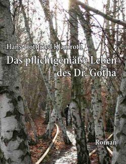 Das pflichtgemäße Leben des Dr. Gotha von Klamroth,  Hans-Gottfried