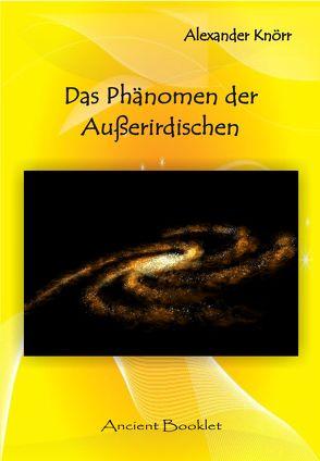 Das Phänomen der Außerirdischen von Knörr,  Alexander