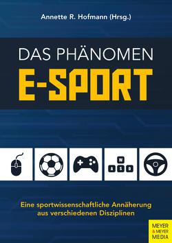 Das Phänomen E-Sport von Hofmann,  Annette R.