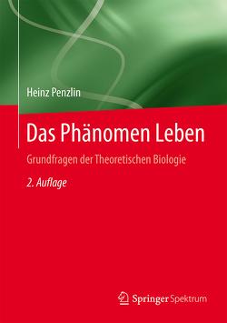 Das Phänomen Leben von Penzlin,  Heinz