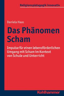 Das Phänomen Scham von Burrichter,  Rita, Grümme,  Bernhard, Haas,  Daniela, Mendl,  Hans, Pirner,  Manfred L., Rothgangel,  Martin, Schlag,  Thomas