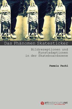 Das Phänomen Skatesticker von Pachl,  Pamela Sylvia