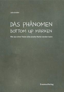 Das Phänomen Bottom Up Marken von Jung,  Holger, Schäfer,  Julia