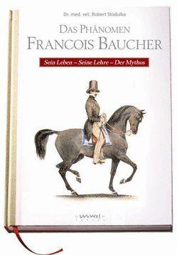 Das Phänomen Francois Baucher von Stodulka,  Dr. Robert