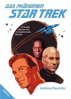 Das Phänomen Star Trek von Rauscher,  Andreas