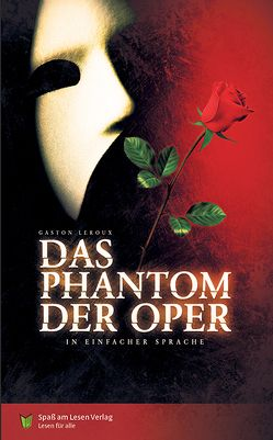 Das Phantom der Oper von Leroux,  Gaston, Spaß am Lesen Verlag GmbH, Stoll,  Bettina