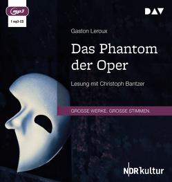 Das Phantom der Oper von Bantzer,  Christoph, Leroux,  Gaston, Piron,  Johannes