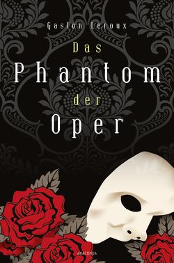 Das Phantom der Oper. Roman von Leroux,  Gaston